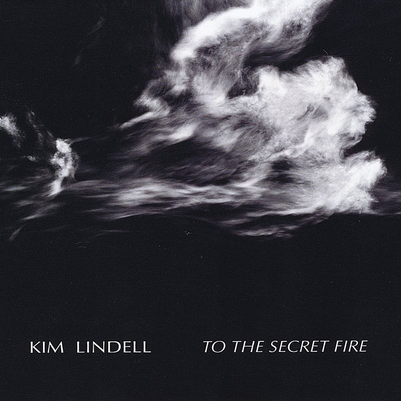 Kim Lindell To The Secret Fire