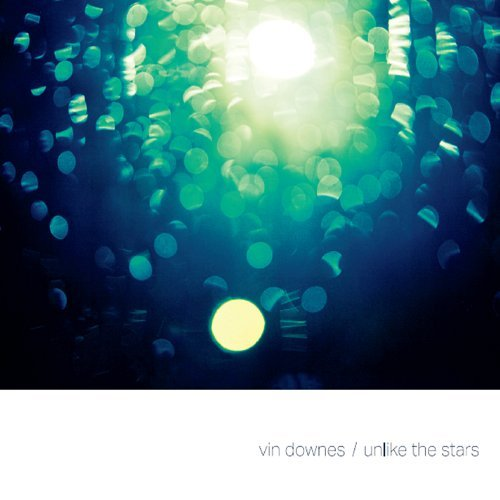 Vin Downes Unlike The Stars