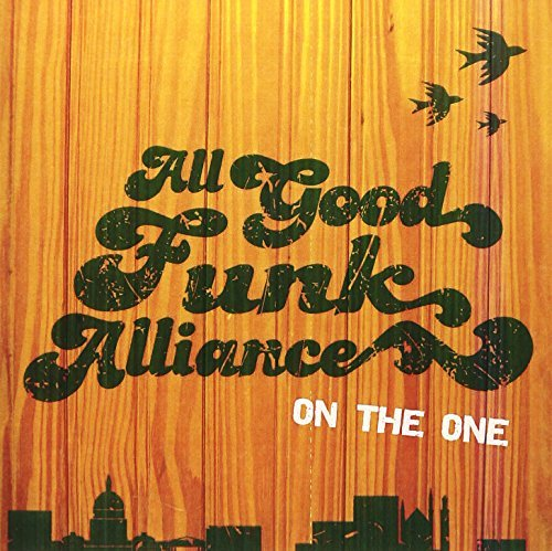 All Good Funk Alliance On The One CD R