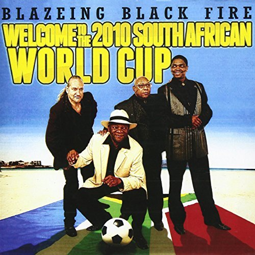 Blazeing Black Fire/Welcome To The 2010 South Afri@Cd-R