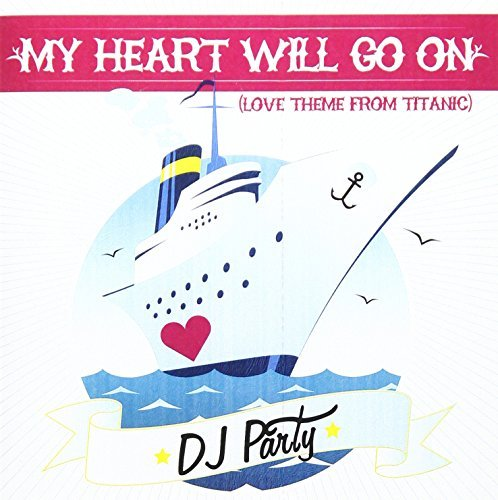 Dj Party/My Heart Will Go On (Love Them@Cd-R