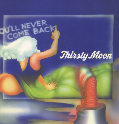 thirsty-moon-youll-never-come-back-import-eu