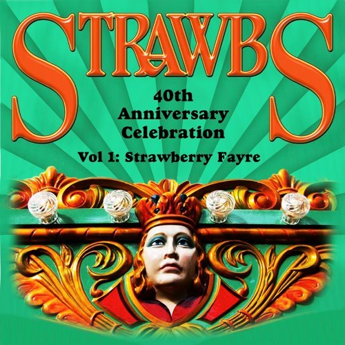 Strawbs 40th Anniversary Celebration 2 CD