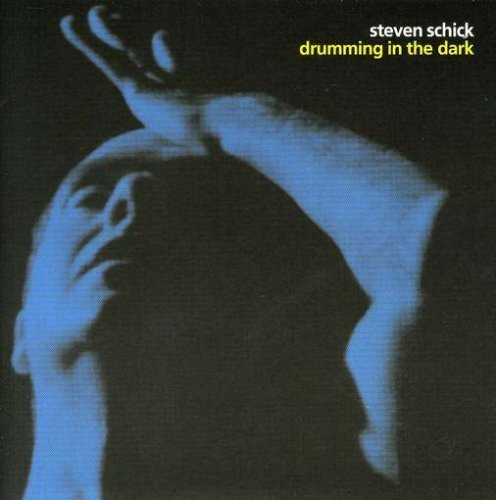 Steven Schick Drumming In The Dark Schick (perc)