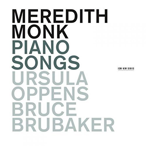 Meredith Monk Meredith Monk Piano Songs Ursula Oppens & Bruce Brubaker