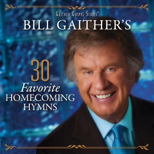 Bill & Gloria Gaither 30 Favorite Homecoming Hymns 2 CD