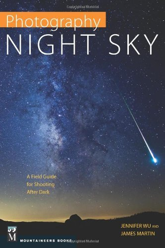 Jennifer Wu Photography Night Sky A Field Guide For Shooting After Dark