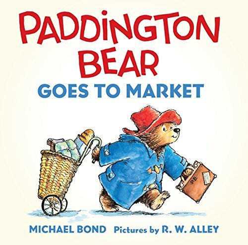Michael Bond Paddington Bear Goes To Market Board Book