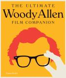 Jason Bailey The Ultimate Woody Allen Film Companion