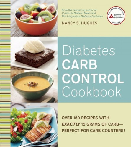 Nancy S. Hughes Diabetes Carb Control Cookbook Over 150 Recipes With Exactly 15 Grams Of Carb