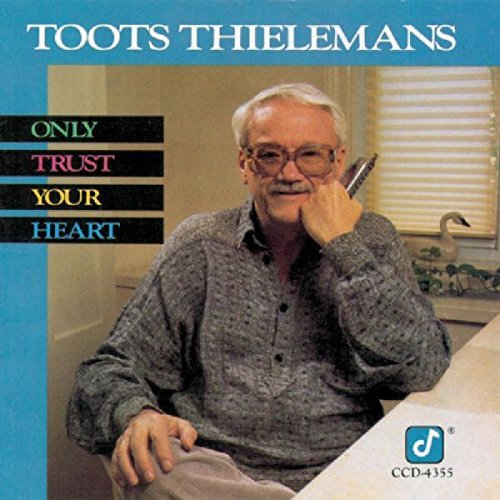 toots-thielemans-only-trust-your-heart