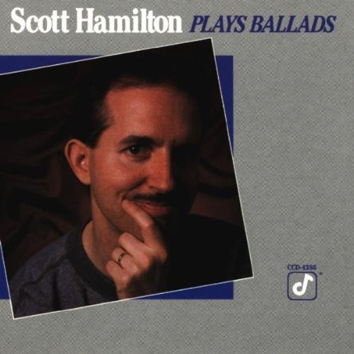 Scott Hamilton Plays Ballads