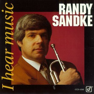 Randy Sandke I Hear Music