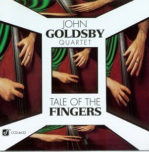 Goldsby John Quartet Tale Of The Fingers
