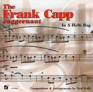 Frank Capp Juggernaut/In A Hefti Bag