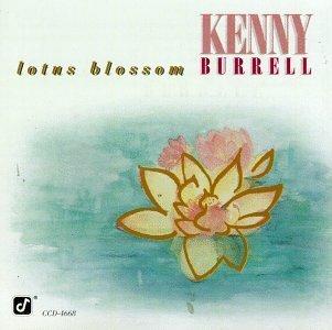 Kenny Burrell/Lotus Blossom