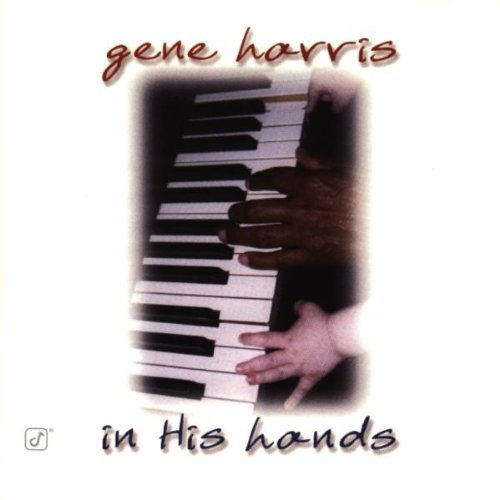 Gene Harris In His Hands