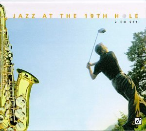jazz-at-the-19th-hole-jazz-at-the-19th-hole-2-cd-set