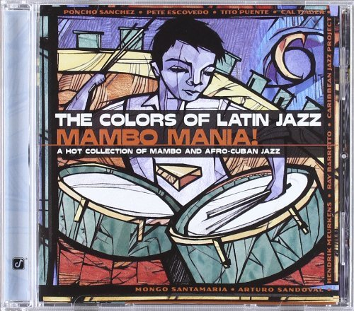 Colors Of Latin Jazz Mambo Mania! Sanchez Puente Tjader Escovedo Barretto Sandoval