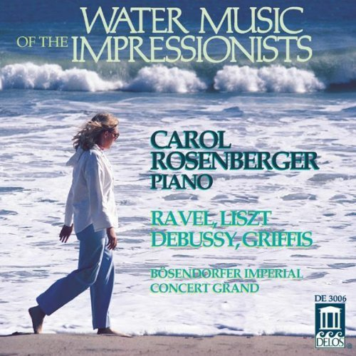 Carol Rosenberger Water Music Of Impressionists Rosenberger (pno)