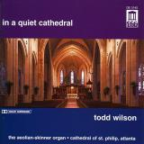 Todd Wilson In A Quiet Cathedral Wilson (org)