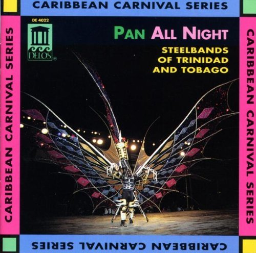 Pan All Night Steelbands Of Trinidad & Tobag Phase Ii Pan Groove Cordettes Moods Amoco Renegades Exodus