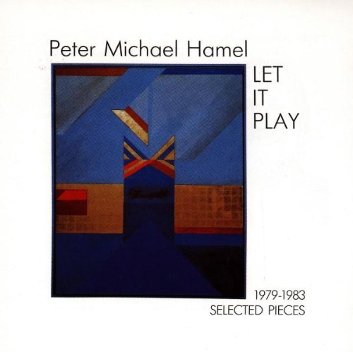 Peter Michael Hamel Let It Play Selected Pieces