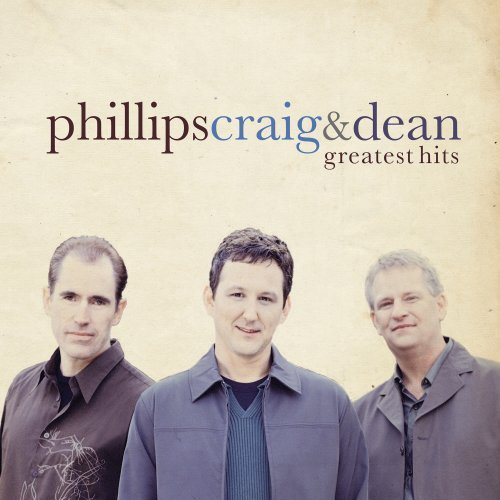 Phillips Craig Dean Greatest Hits