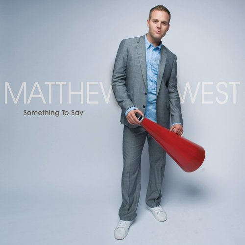 Matthew West Something To Say