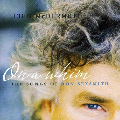 John Mcdermott On A Whim Songs Of Ron Sexsmi Import Can