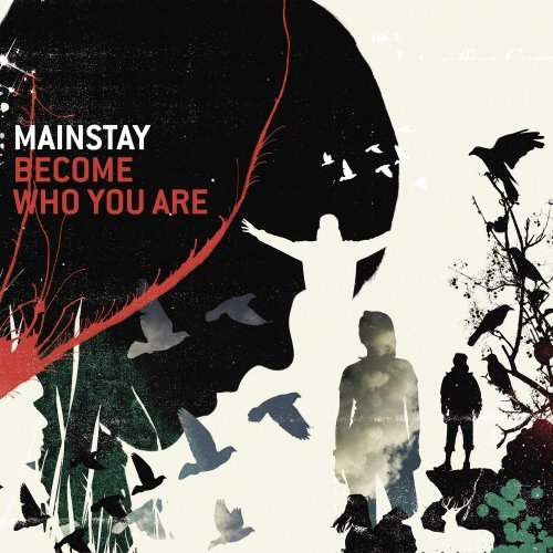 Mainstay Become Who You Are