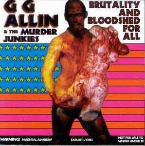 Gg Allin & The Murder Junkies Brutality & Bloodshell For All Brutality & Bloodshell For All