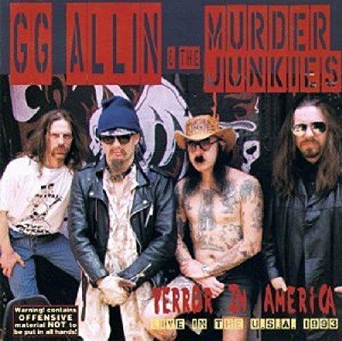 Gg & Murder Junkies Allin/Terror In America