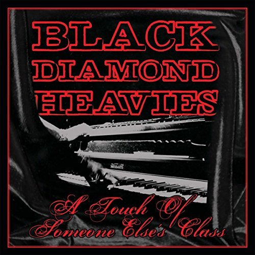 Black Diamond Heavies Touch Of Some One Else's Class Touch Of Some One Else's Class