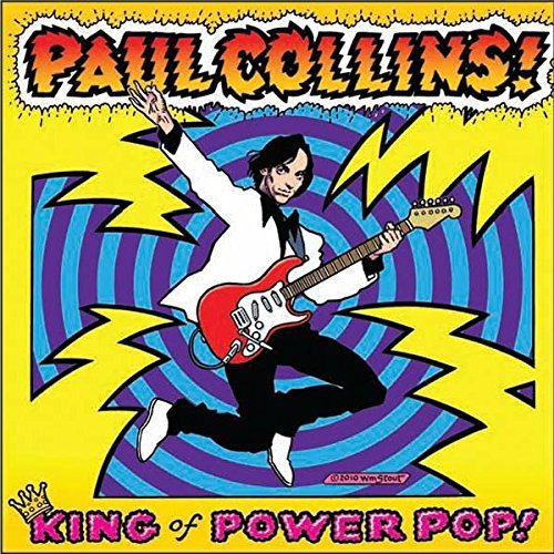 Paul Collins King Of Power Pop! Colored Vinyl King Of Power Pop!
