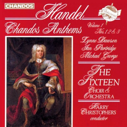 George Frideric Handel Chandos Anthems 1 3 Christophers Sixteen Orch & Ch