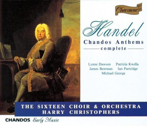 George Frideric Handel Chandos Anthems Christophers Sixteen Orch & Ch