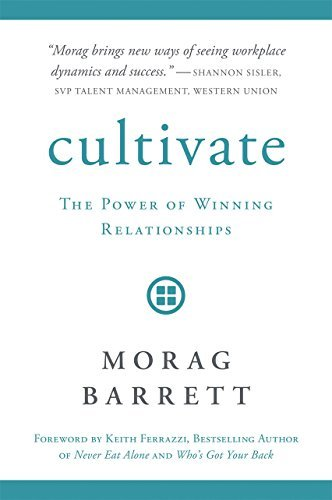 Morag Barrett Cultivate The Power Of Winning Relationships