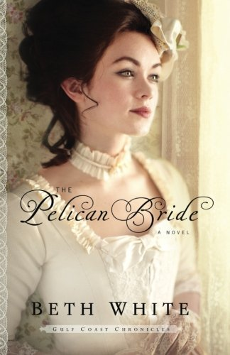 Beth White The Pelican Bride