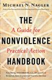 Nagler Michael N. Ph. D. The Nonviolence Handbook A Guide For Practical Action