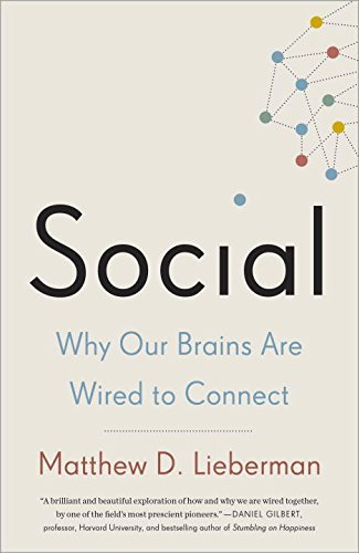 Matthew D. Lieberman Social Why Our Brains Are Wired To Connect