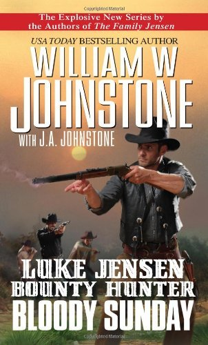 William W. Johnstone Luke Jensen Bounty Hunter Bloody Sunday
