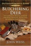 John Weiss Butchering Deer The Complete Manual Of Field Dres Complete Manual Of Field Dressing Skinning Aging
