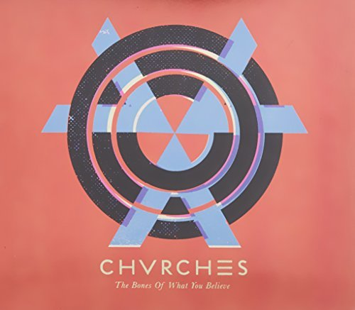 Chvrches The Bones Of What You Believe Incl. 3 Bonus Tracks