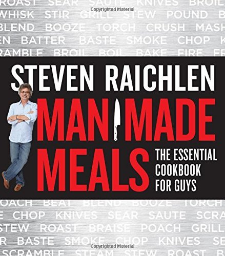 steven-raichlen-man-made-meals-the-essential-cookbook-for-guys