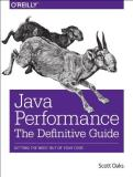 Scott Oaks Java Performance The Definitive Guide Getting The Most Out Of You