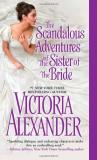 Victoria Alexander The Scandalous Adventures Of The Sister Of The Bri