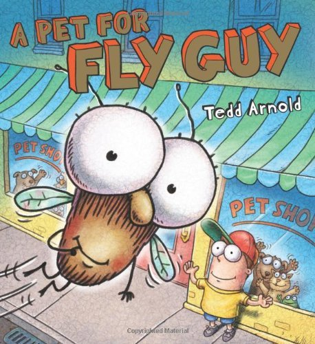 Tedd Arnold A Pet For Fly Guy