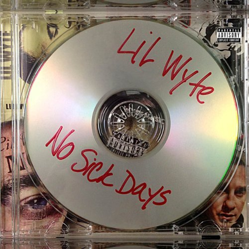 Lil Wyte No Sick Days Explicit Version