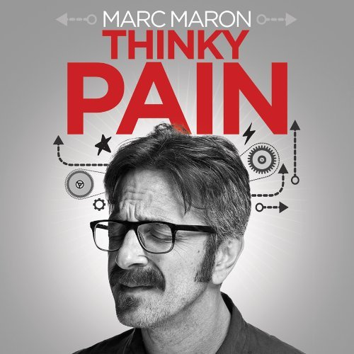 Marc Maron Thinky Pain Explicit Version